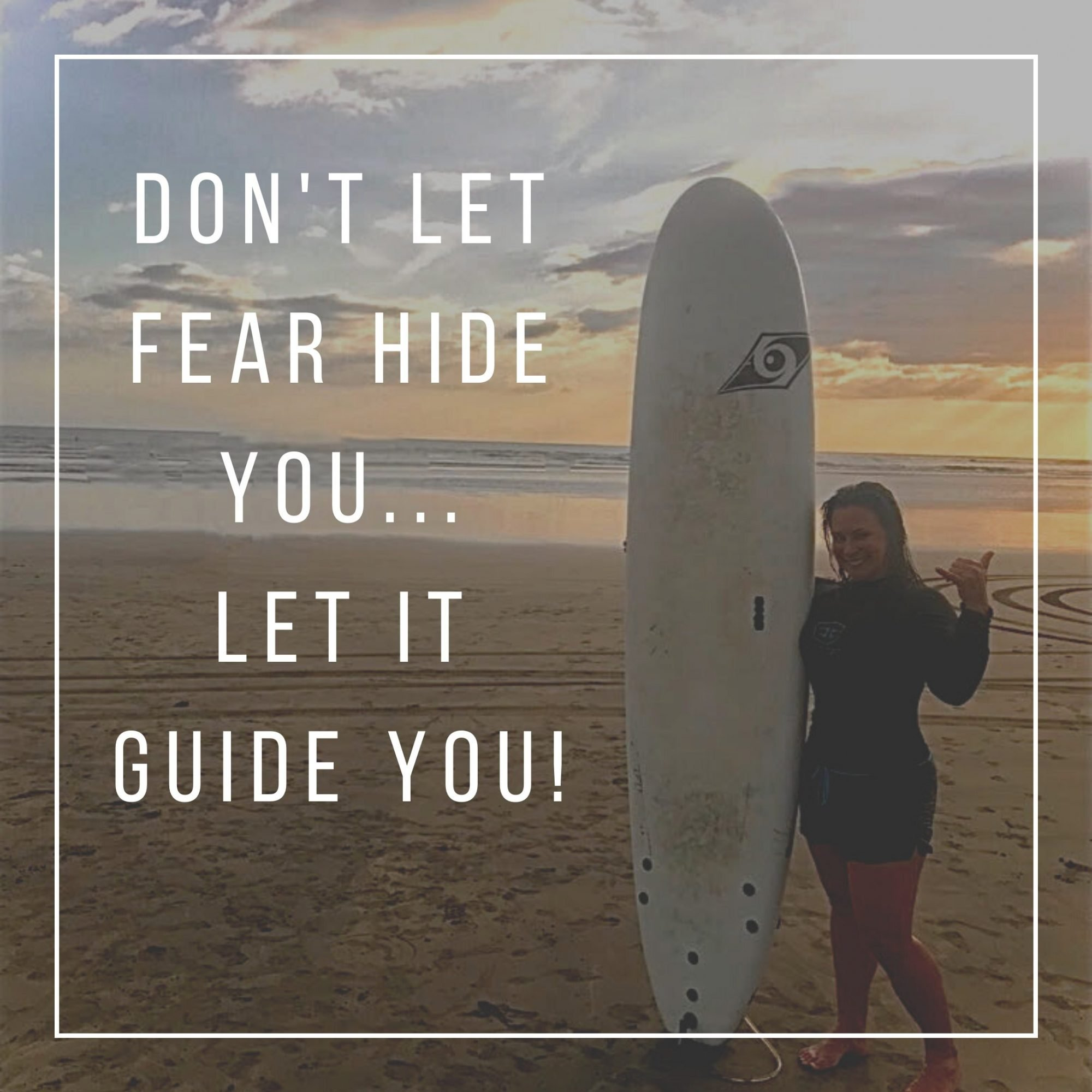 let fear guide you