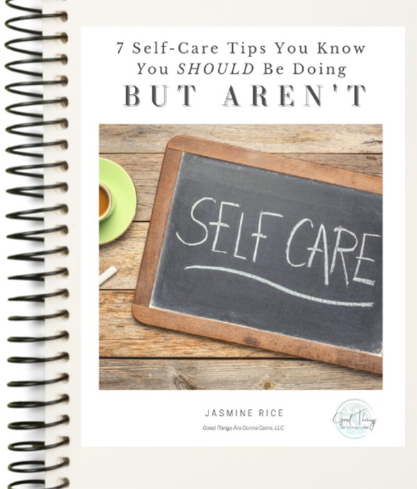 """eBook """"7 Self-Care Tips You Know You Should Be Doing...BUT AREN'T"""""""